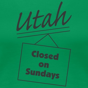 Utah - Closed On Sundays (Light) - Women's Premium T-Shirt