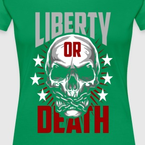 Liberty Or Death - Women's Premium T-Shirt