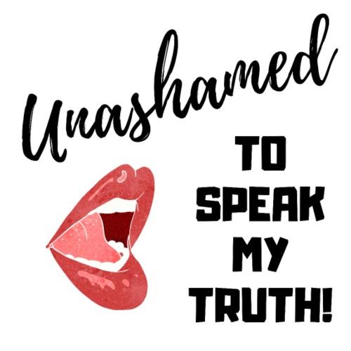 Unashamed to Speak my Truth. - Women's Premium T-Shirt