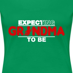 Funny Expecting Grandma To Be T-Shirt - Women's Premium T-Shirt