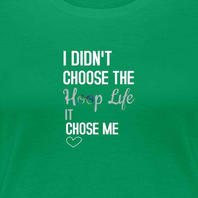 I Didn't Choose the Hoop Life.......