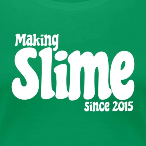 Making Slime Since 2015 - Women's Premium T-Shirt
