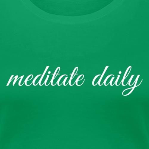 Meditate daily - Women's Premium T-Shirt