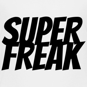 Super Freak - Toddler Premium T-Shirt