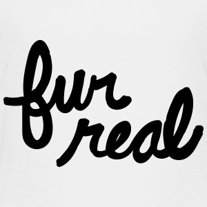 fur real - Toddler Premium T-Shirt