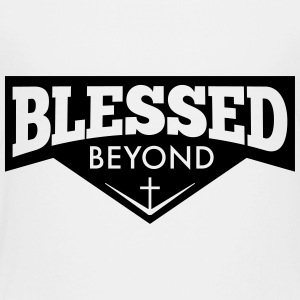 Blessed Beyond - Toddler Premium T-Shirt