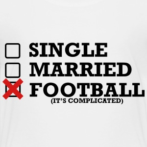 Single - Married - Football - Toddler Premium T-Shirt