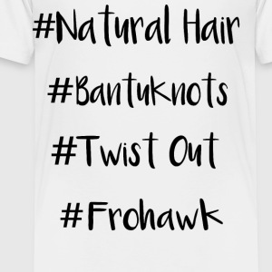 # Natural Hair - Toddler Premium T-Shirt