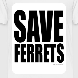 Save Ferrets - Toddler Premium T-Shirt