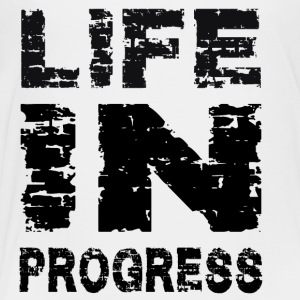 Life in Progress - Toddler Premium T-Shirt