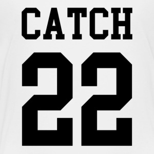 catch 22 - Toddler Premium T-Shirt