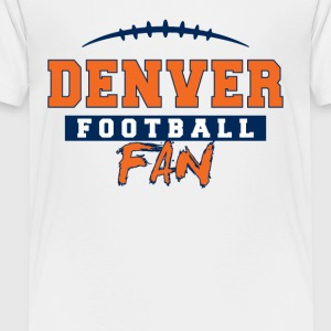 Denver Football Fan - Toddler Premium T-Shirt