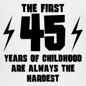 The First 45 Years Of Childhood - Toddler Premium T-Shirt