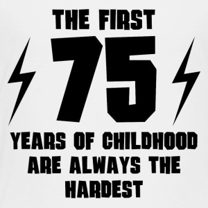 The First 75 Years Of Childhood - Toddler Premium T-Shirt