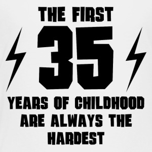 The First 35 Years Of Childhood - Toddler Premium T-Shirt
