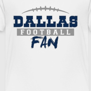 Dallas Football Fan - Toddler Premium T-Shirt