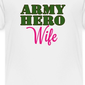 ARMY HERO WIFE - Toddler Premium T-Shirt