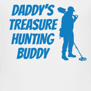 Daddy's Treasure Hunting Buddy - Toddler Premium T-Shirt