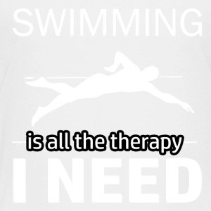 Swimming is my therapy - Toddler Premium T-Shirt