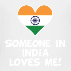 Someone In India Loves Me - Toddler Premium T-Shirt