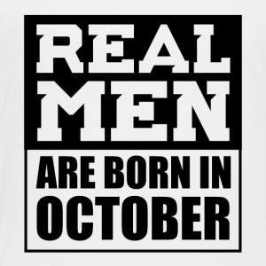 Real Men are Born in October - Toddler Premium T-Shirt