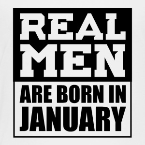 Real Men are Born in January - Toddler Premium T-Shirt