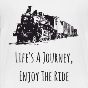 Life's A Journey - Toddler Premium T-Shirt