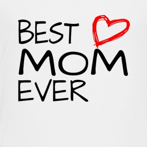 Best Mom Ever Mothers Day Heart Love Gift - Toddler Premium T-Shirt