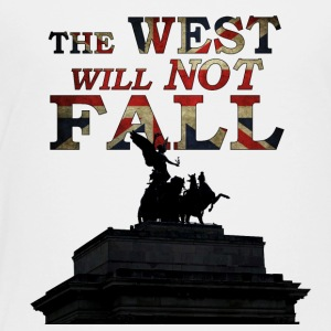 The West Will Not Fall! - Toddler Premium T-Shirt