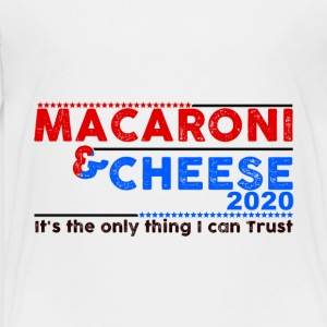 Macaroni and Cheese for Office in 2020! - Toddler Premium T-Shirt