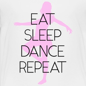 eat sleep dance repeat - Toddler Premium T-Shirt