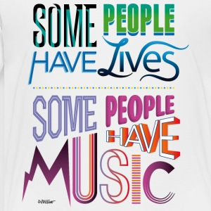 Some People Have Music - Toddler Premium T-Shirt