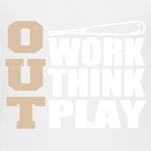 Out Work Think Play Shirt - Toddler Premium T-Shirt