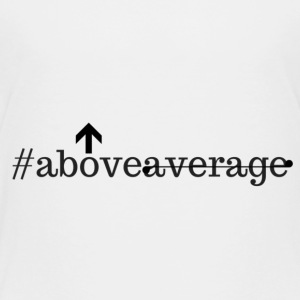 Above Average - Toddler Premium T-Shirt
