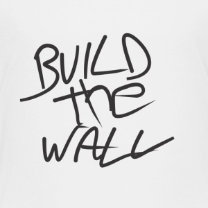 Build the wall - Toddler Premium T-Shirt