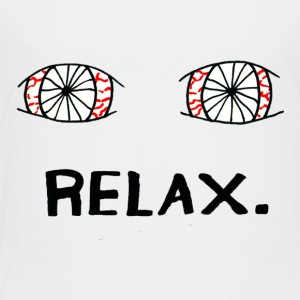 RELAX. - Toddler Premium T-Shirt