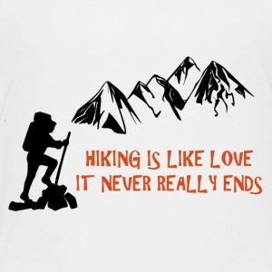 Hiking Is Like Love - Toddler Premium T-Shirt