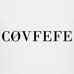 covfefe - Toddler Premium T-Shirt