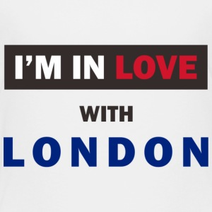 I'm in love with London! - Toddler Premium T-Shirt