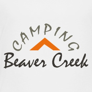 Camping Beaver Creek - Toddler Premium T-Shirt