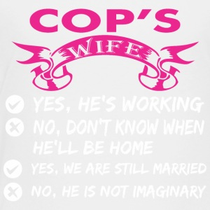 Cops Wife Yes Hes Working - Toddler Premium T-Shirt