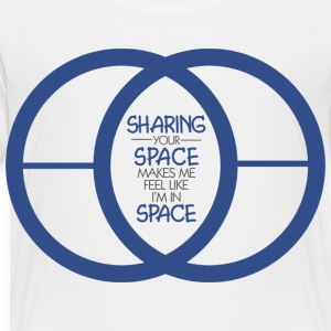 SHARING YOUR SPACE - Toddler Premium T-Shirt