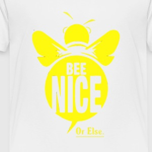bee nice - Toddler Premium T-Shirt