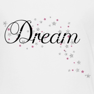 Dream - Toddler Premium T-Shirt