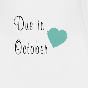 Due in October - Toddler Premium T-Shirt