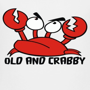 Old And Crabby - Toddler Premium T-Shirt