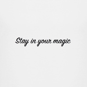 Stay in your magic - Toddler Premium T-Shirt