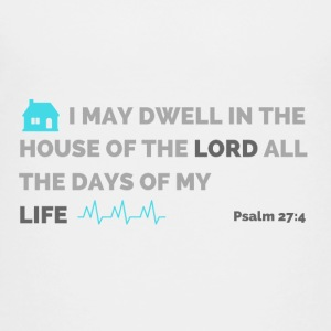 Psalm 27:4 - Toddler Premium T-Shirt