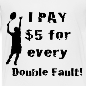 Tennis Double Fault - Toddler Premium T-Shirt