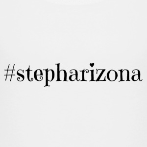 hashtag stepharizona - Toddler Premium T-Shirt